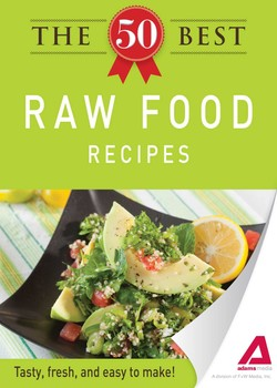 The 50 best raw food recipes ebook by adams media official the 50 best raw food recipes forumfinder Image collections