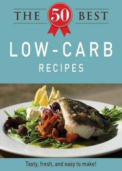 The 50 Best Low-Carb Recipes eBook by Adams Media   Official ...