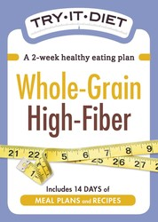 Try-It Diet - Whole-Grain, High Fiber