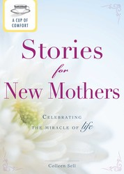 A Cup of Comfort Stories for New Mothers