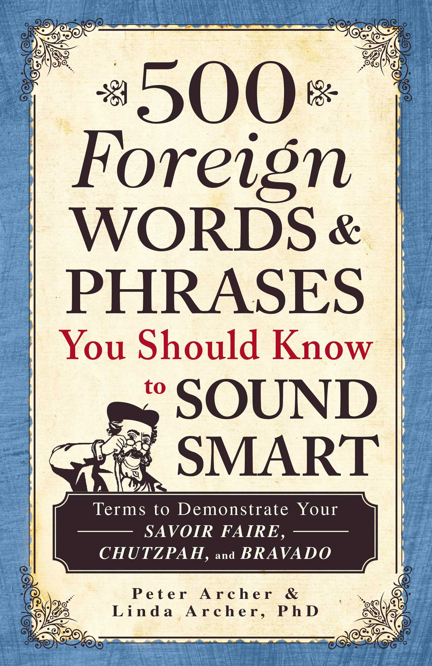 foreign words and phrases Every language takes certain words or phrases from another to  here are some  foreign words/phrases that we commonly use in our everyday.