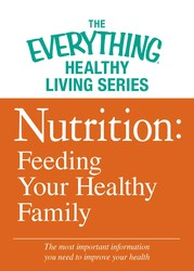 Nutrition: Feeding Your Healthy Family