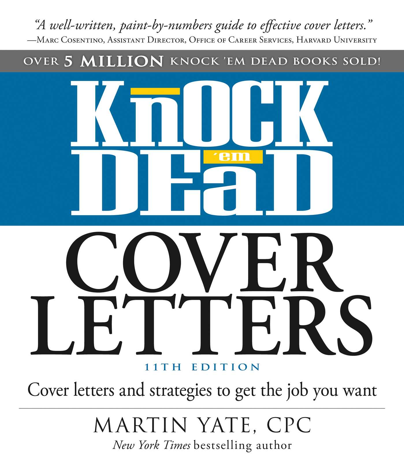 knock em dead cover letters Find product information, ratings and reviews for knock 'em dead resumes : a killer resume gets more job interviews (paperback) (martin yate) online on targetcom.