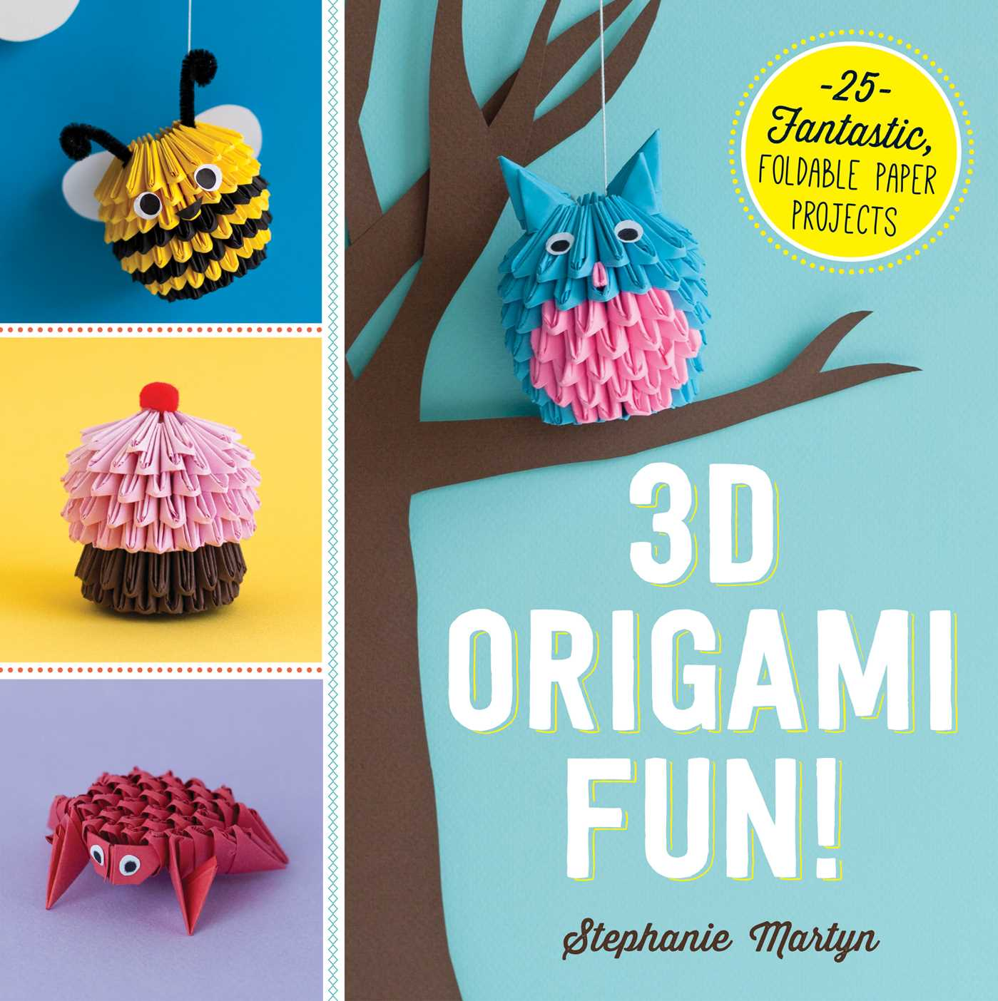 3d origami fun book by stephanie martyn official publisher 3d origami fun 9781440590313 hr jeuxipadfo Gallery