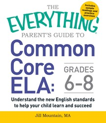 The Everything Parent's Guide to Common Core ELA, Grades 6-8