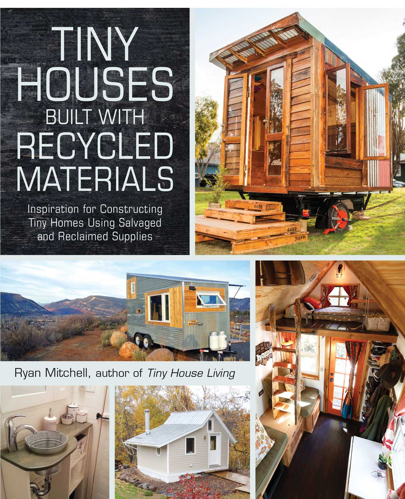 Tiny houses built with recycled materials book by ryan for House design books