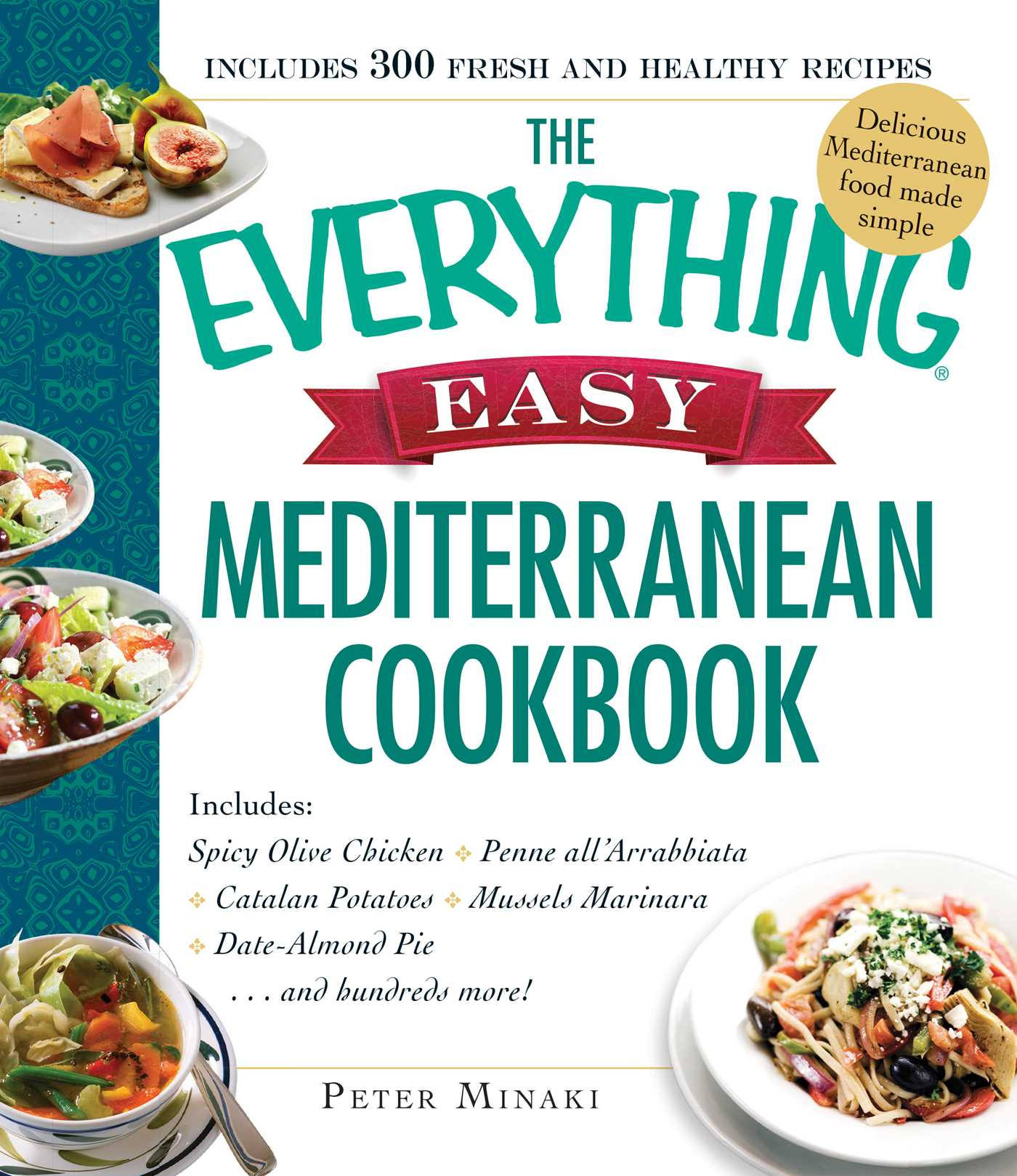 The everything easy mediterranean cookbook ebook by peter minaki book cover image jpg the everything easy mediterranean cookbook forumfinder Images