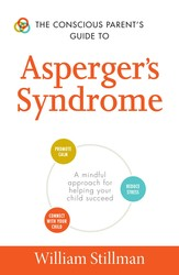 The Conscious Parent's Guide To Asperger's Syndrome