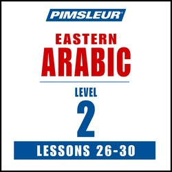 Pimsleur Arabic (Eastern) Level 2 Lessons 26-30 MP3