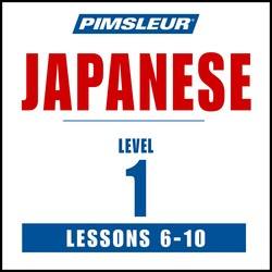 Pimsleur Japanese Level 1 Lessons  6-10 MP3