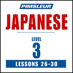 Pimsleur Japanese Level 3 Lessons 26-30 MP3