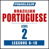 Pimsleur Portuguese (Brazilian) Level 2 Lessons  6-10 MP3
