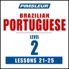 Pimsleur Portuguese (Brazilian) Level 2 Lessons 21-25 MP3