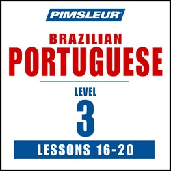 Pimsleur Portuguese (Brazilian) Level 3 Lessons 16-20 MP3
