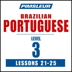 Pimsleur Portuguese (Brazilian) Level 3 Lessons 21-25 MP3