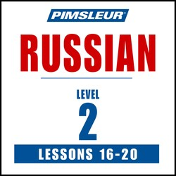 Pimsleur Russian Level 2 Lessons 16-20 MP3