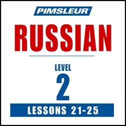 Pimsleur Russian Level 2 Lessons 21-25 MP3