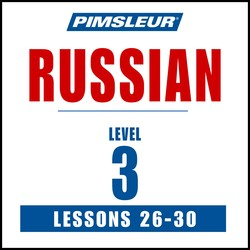 Pimsleur Russian Level 3 Lessons 26-30 MP3