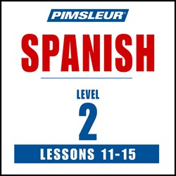 Pimsleur Spanish Level 2 Lessons 11-15 MP3