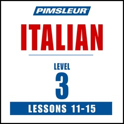 Pimsleur Italian Level 3 Lessons 11-15 MP3