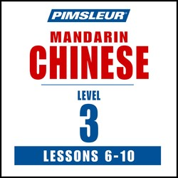 Pimsleur Chinese (Mandarin) Level 3 Lessons  6-10 MP3