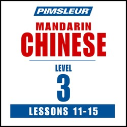 Pimsleur Chinese (Mandarin) Level 3 Lessons 11-15 MP3