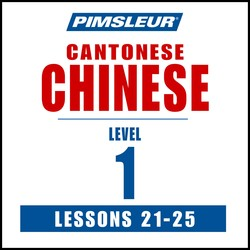 Pimsleur Chinese (Cantonese) Level 1 Lessons 21-25 MP3