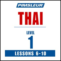 Pimsleur Thai Level 1 Lessons  6-10 MP3