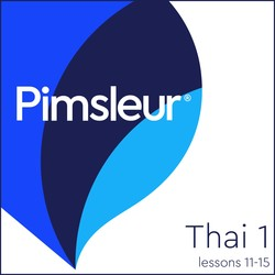 Pimsleur thai level 1 lessons 11 15 mp3 9781442323582