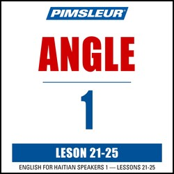 Pimsleur English for Haitian Creole Speakers Level 1 Lessons 21-25 MP3