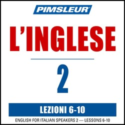 Pimsleur English for Italian Level 2 Lessons  6-10 MP3