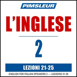 Pimsleur English for Italian Level 2 Lessons 21-25 MP3