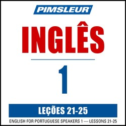 Pimsleur English for Portuguese (Brazilian) Speakers Level 1 Lessons 21-25 MP3
