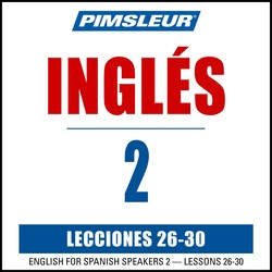 Pimsleur English for Spanish Speakers Level 2 Lessons 26-30 MP3