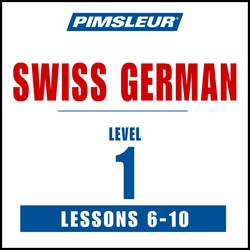 Pimsleur Swiss German Level 1 Lessons  6-10 MP3