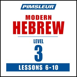 Pimsleur Hebrew Level 3 Lessons  6-10 MP3