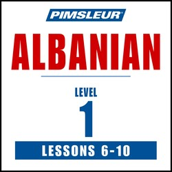 Pimsleur Albanian Level 1 Lessons  6-10 MP3