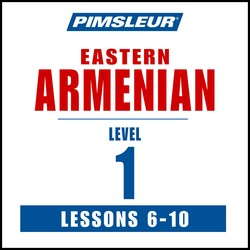 Pimsleur Eastern Armenian Level 1 Lessons  6-10 MP3