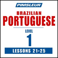 Pimsleur Portuguese (Brazilian) Level 1 Lessons 21-25 MP3
