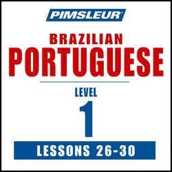 Pimsleur Portuguese (Brazilian) Level 1 Lessons 26-30 MP3