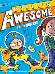 Captain awesome and the new kid 9781442442009