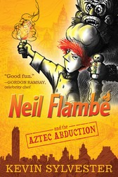 Neil Flambé and the Aztec Abduction
