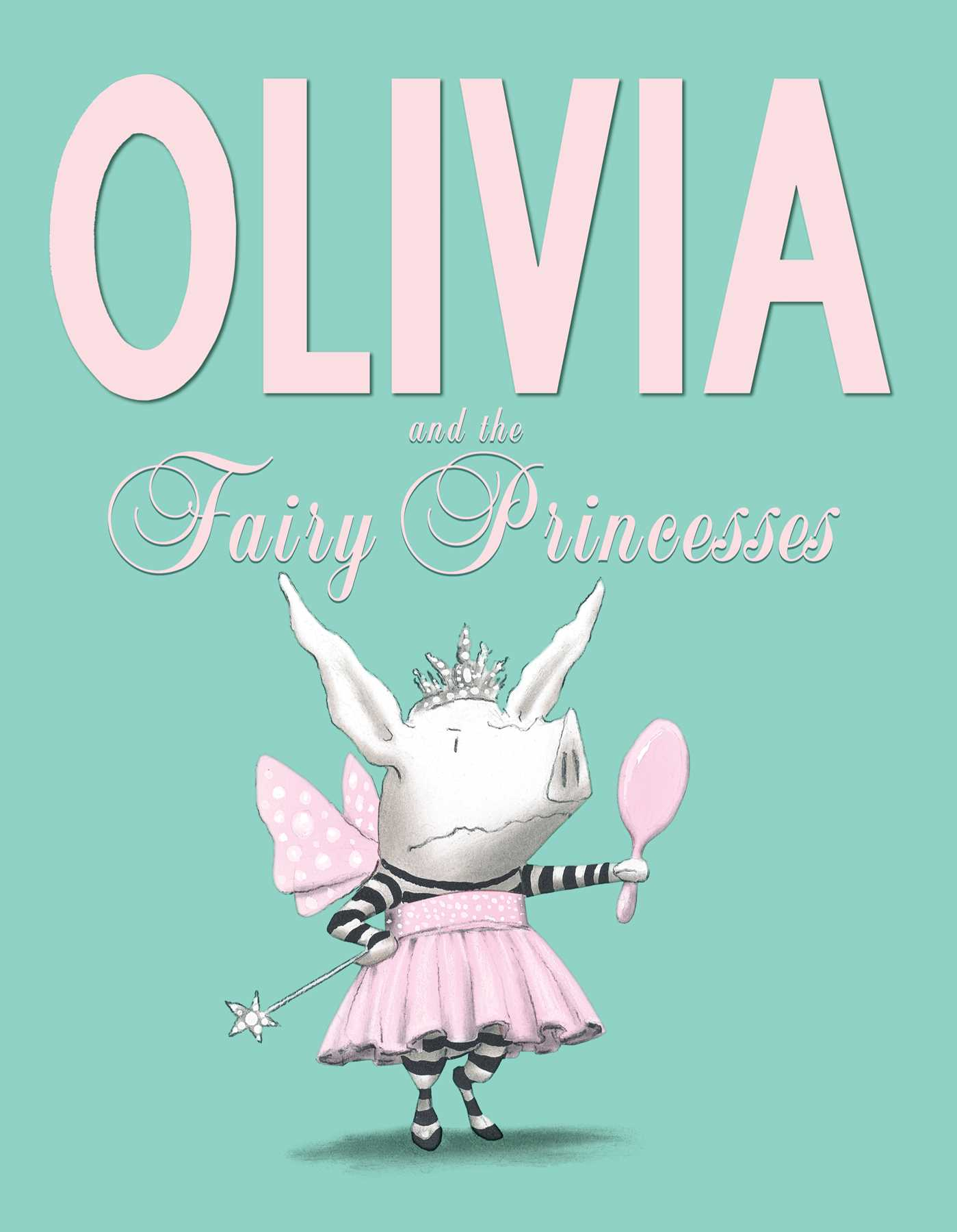 Olivia and the fairy princesses 9781442450288 hr