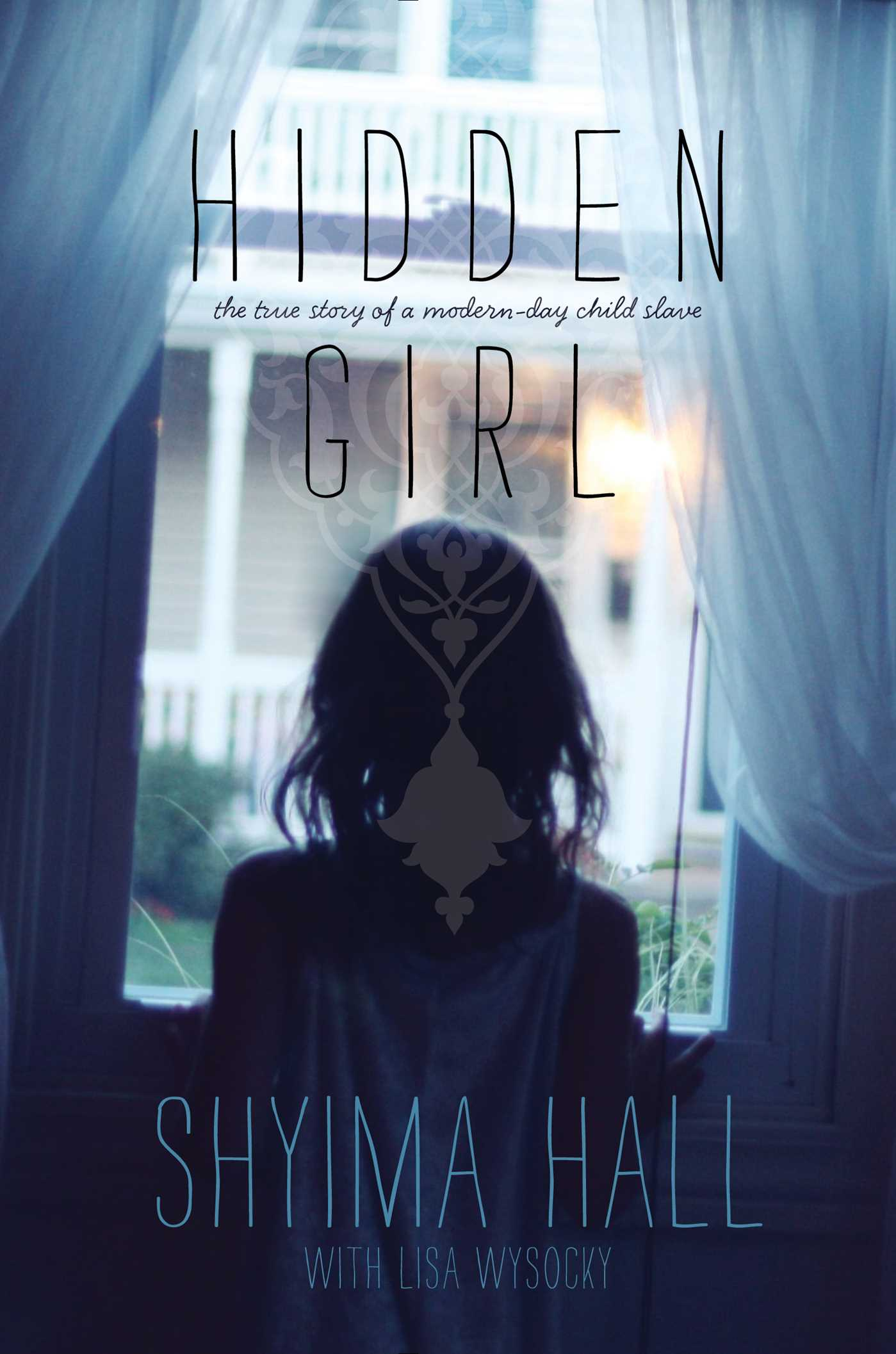 Hidden girl ebook by shyima hall lisa wysocky official the true story of a modern day child slave fandeluxe PDF