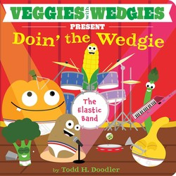 Veggies with Wedgies Present Doin' the Wedgie