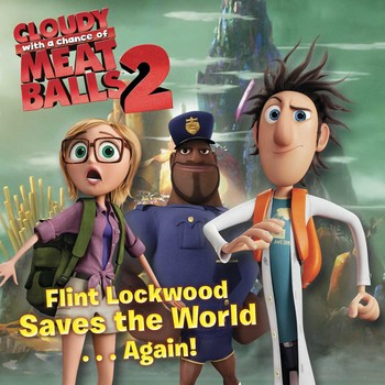 Flint Lockwood Saves the World . . . Again!