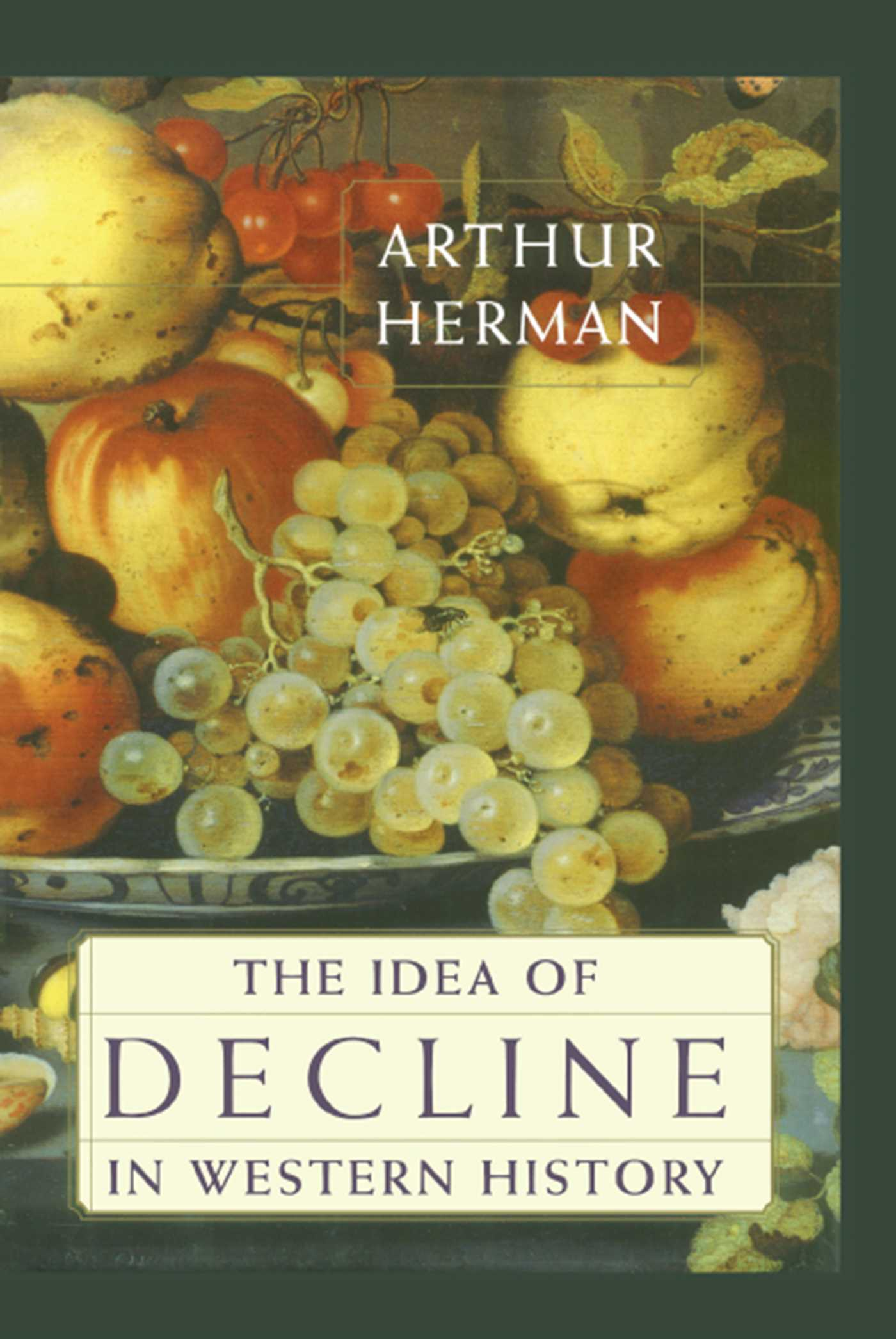The idea of decline in western history 9781451603132 hr