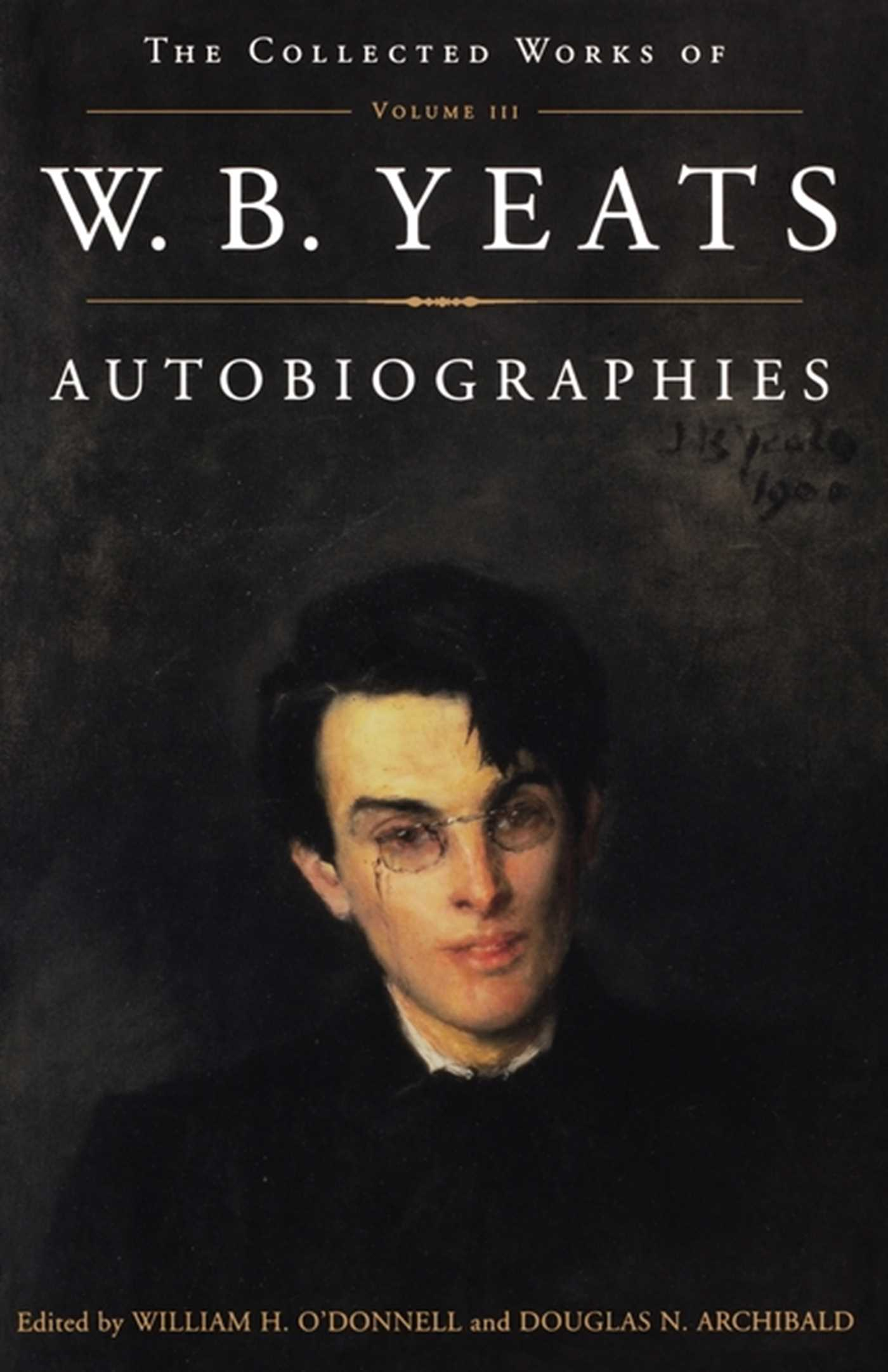 The collected works of w b yeats vol iii autobiogra 9781451603217 hr