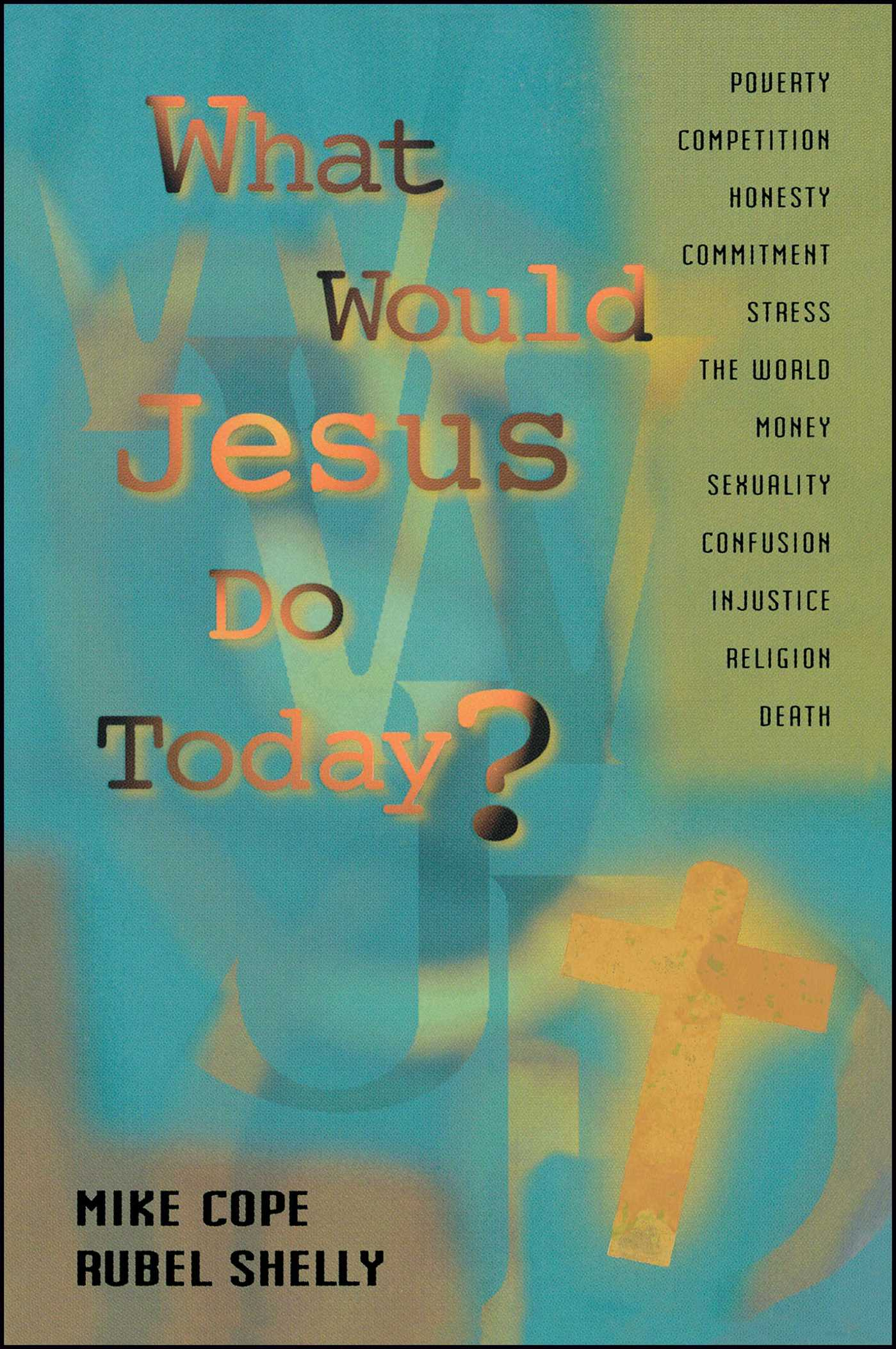 What would jesus do today 9781451605686 hr