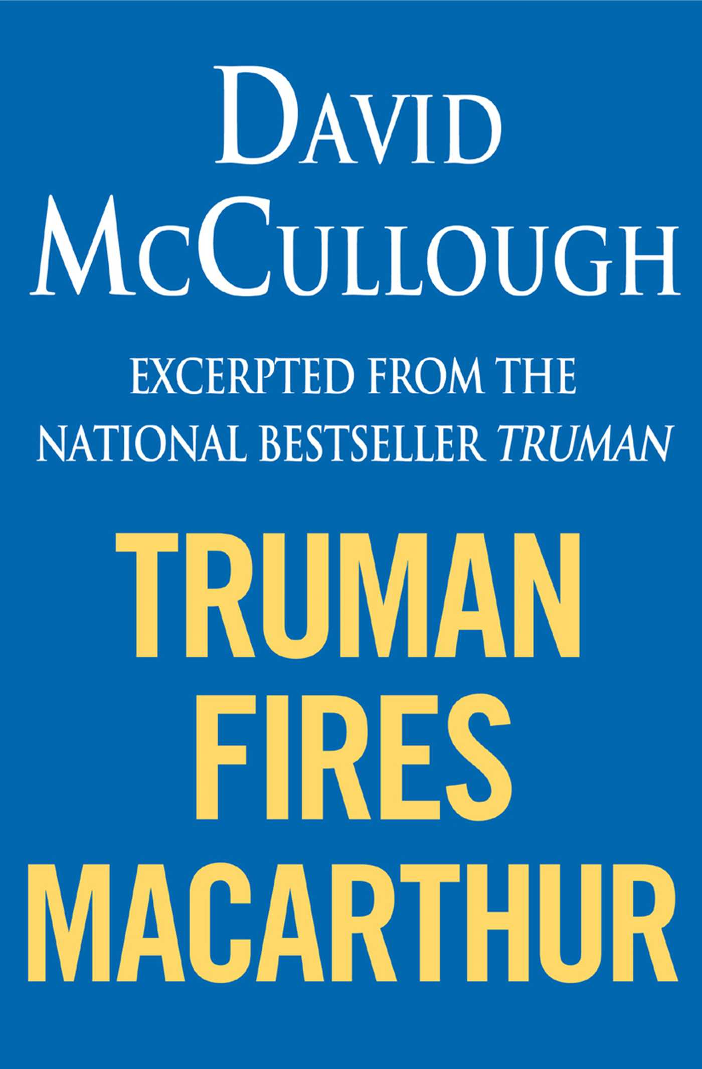 Book Cover Image (jpg): Truman Fires Macarthur (ebook Excerpt Of Truman)